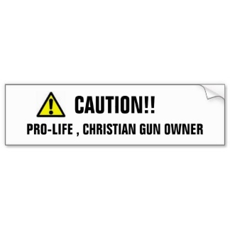 Caution pro-life Christian gun owner