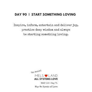90 Part Five Day 90 | 7th Annual Mels Love Land All Systems Love Next100 | Why We Speak of Love-2