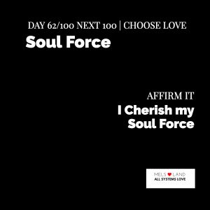 Day 62 8th Next 100 Soul Force
