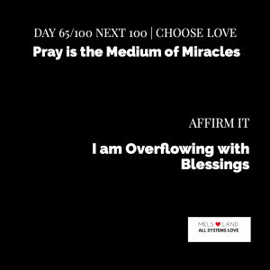 Day 65 8th Next 100 Pray is the Medium of Miracles