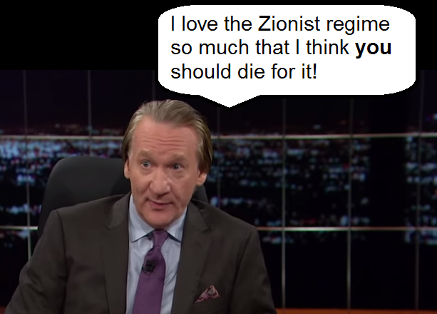 Bill Maher crazy Zionist