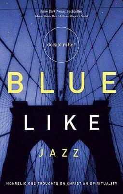 blue-like-jazz-nonreligious-thoughts-on-christian-spirituality.jpg